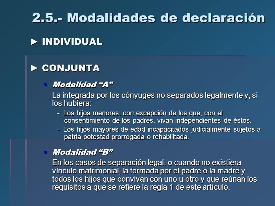 2.5.- Modalidades de declaración