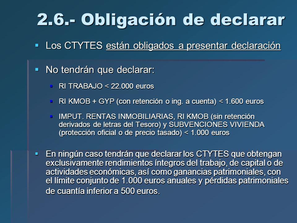 2.6.- Obligación de declarar