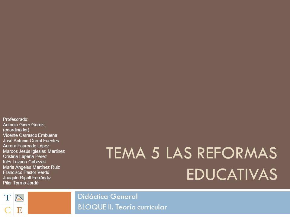TEMA 5 Las reformas educativas