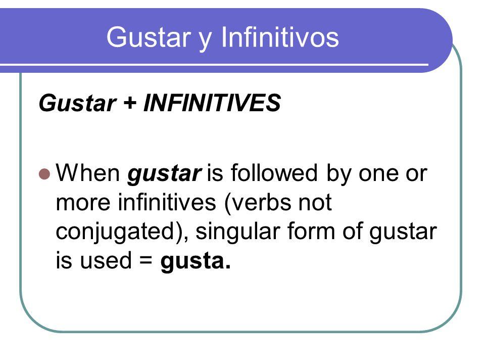 Gustar y Infinitivos Gustar + INFINITIVES