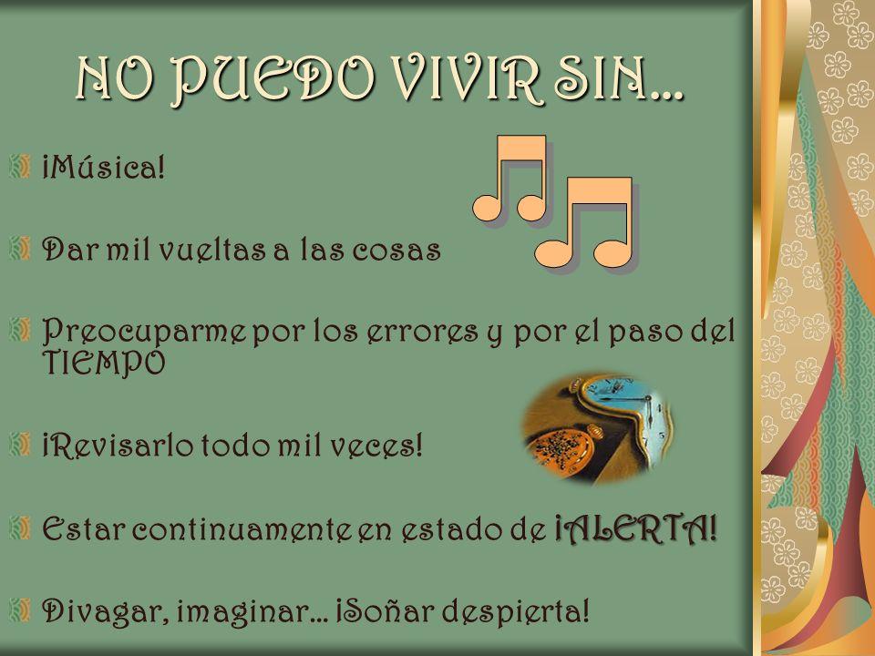 NO PUEDO VIVIR SIN… ¡Música! Dar mil vueltas a las cosas