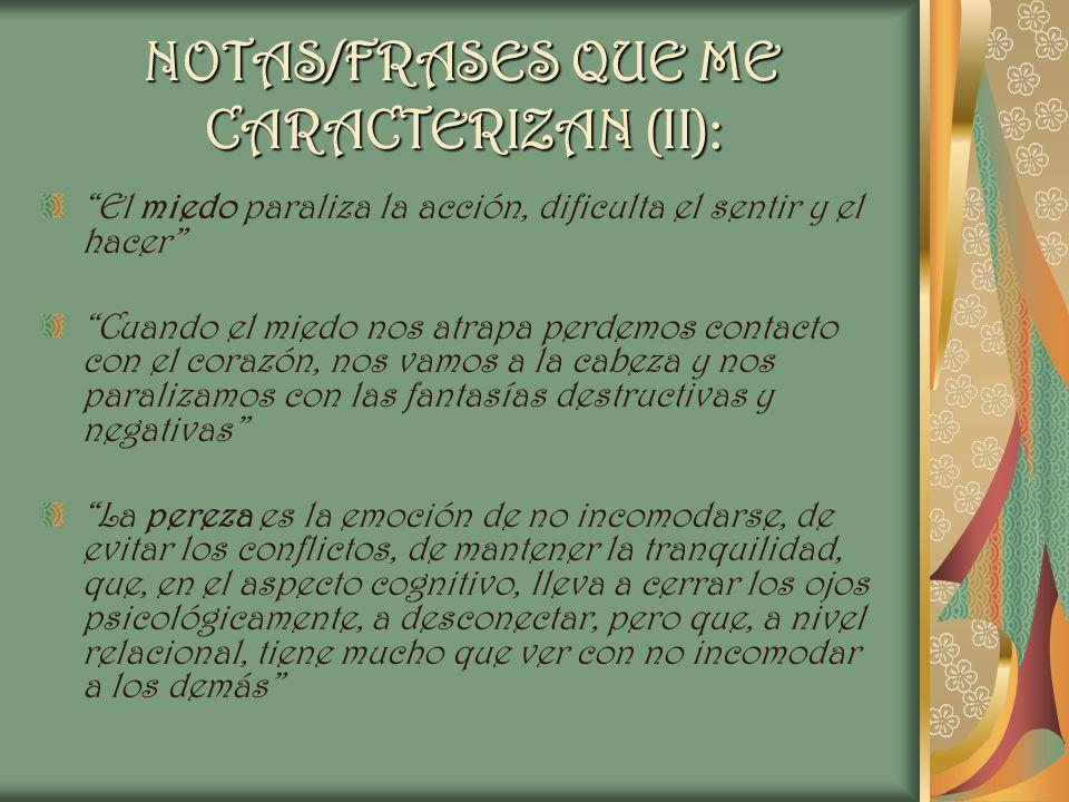 NOTAS/FRASES QUE ME CARACTERIZAN (II):