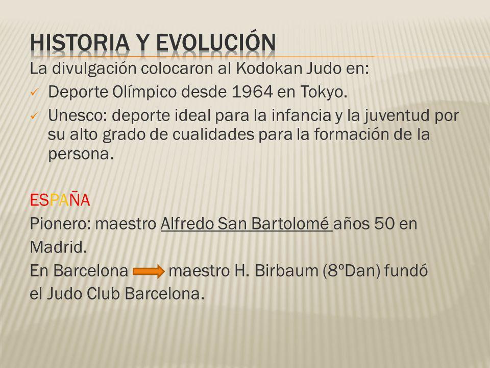 HISTORIA Y EVOLUCIÓN La divulgación colocaron al Kodokan Judo en: