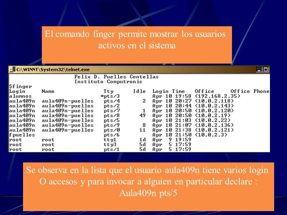 El comando finger permite mostrar los usuarios activos en el sistema