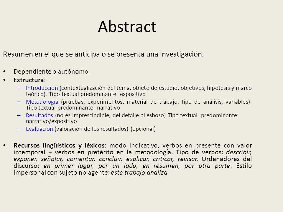 Abstract Resumen en el que se anticipa o se presenta una investigación. Dependiente o autónomo. Estructura:
