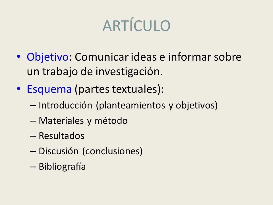 ARTÍCULO Objetivo: Comunicar ideas e informar sobre un trabajo de investigación. Esquema (partes textuales):