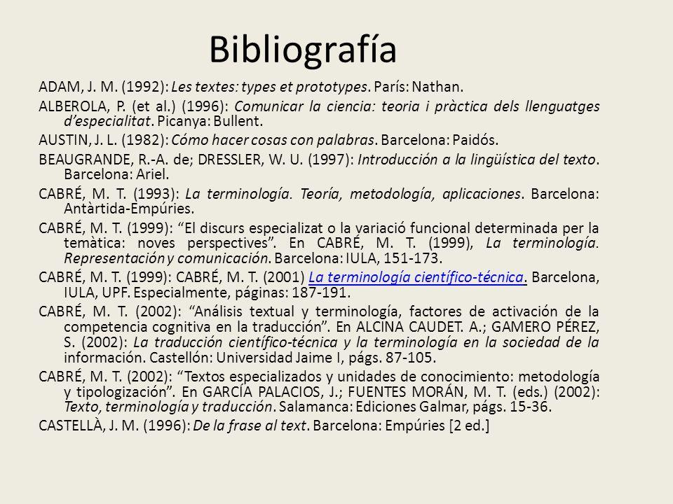 Bibliografía ADAM, J. M. (1992): Les textes: types et prototypes. París: Nathan.