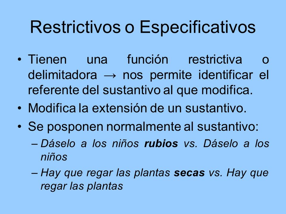 Restrictivos o Especificativos