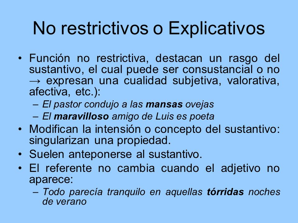 No restrictivos o Explicativos