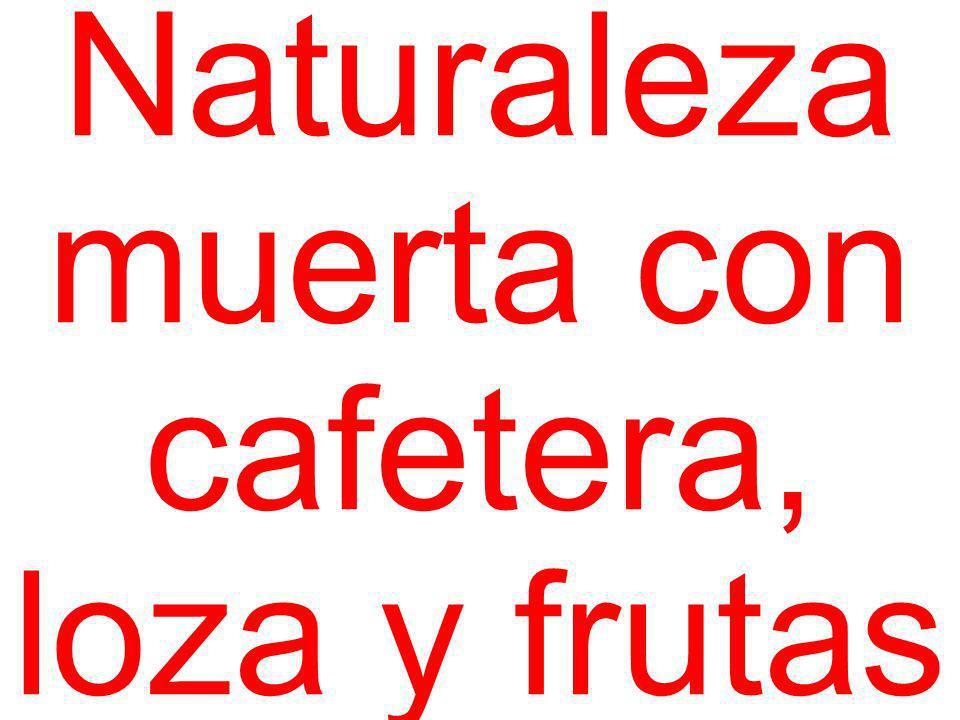 Naturaleza muerta con cafetera, loza y frutas