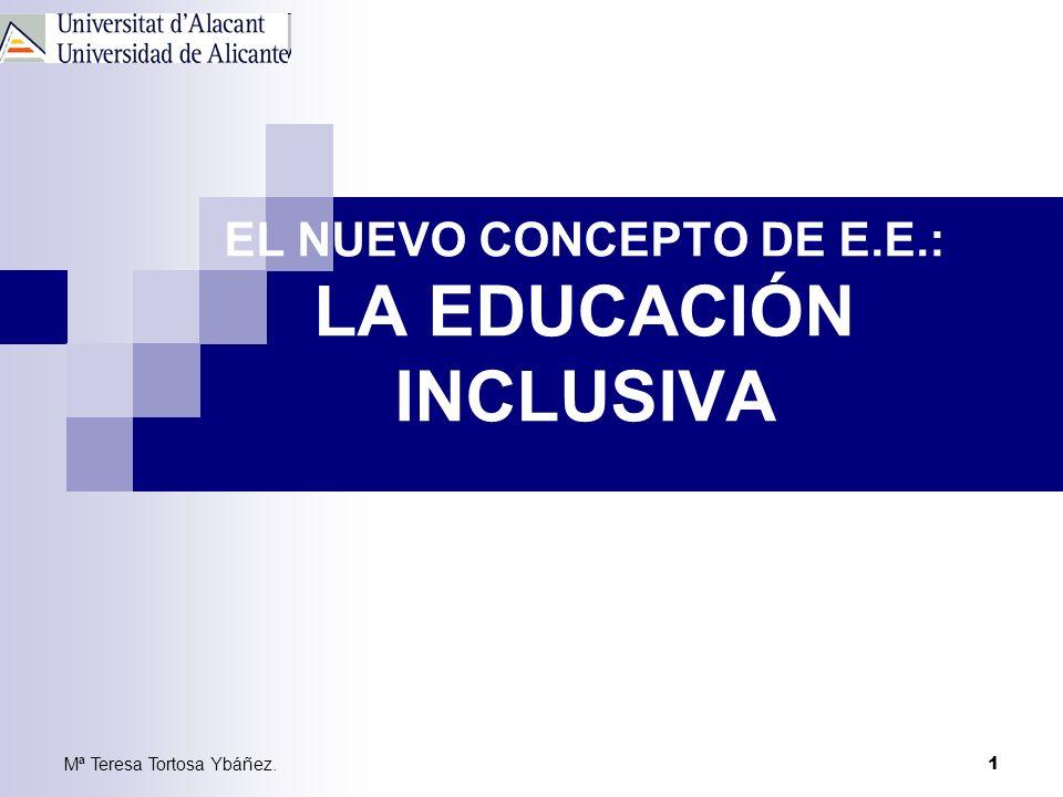 EL NUEVO CONCEPTO DE E.E.: LA EDUCACIÓN INCLUSIVA