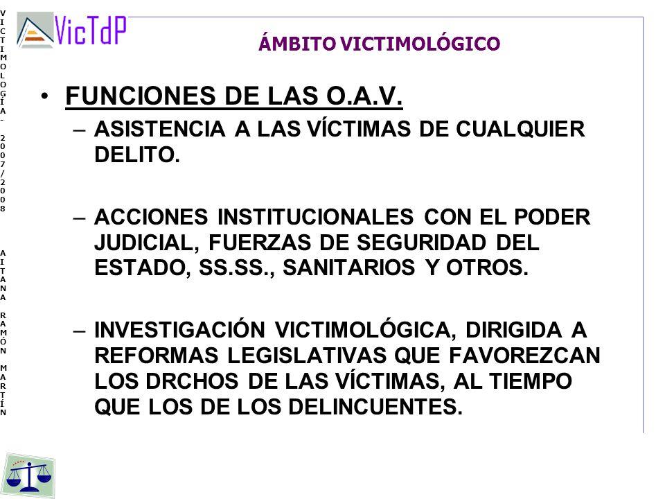 FUNCIONES DE LAS O.A.V. ASISTENCIA A LAS VÍCTIMAS DE CUALQUIER DELITO.