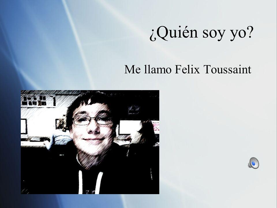 Me llamo Felix Toussaint