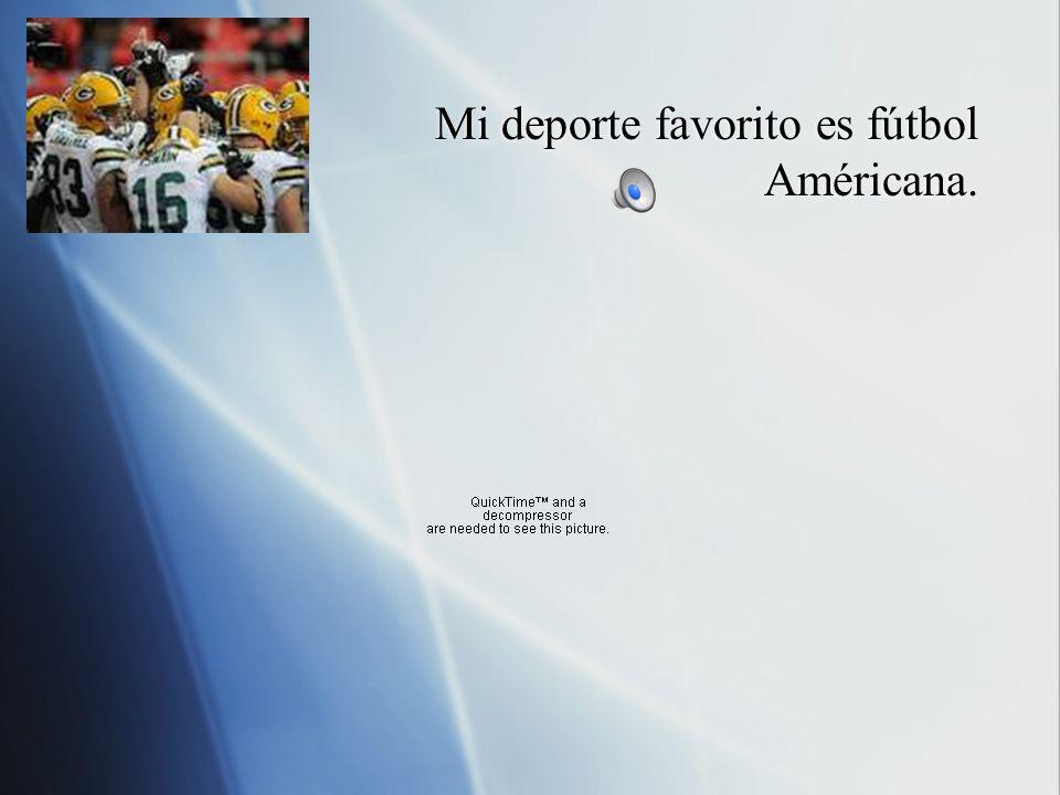Mi deporte favorito es fútbol Américana.