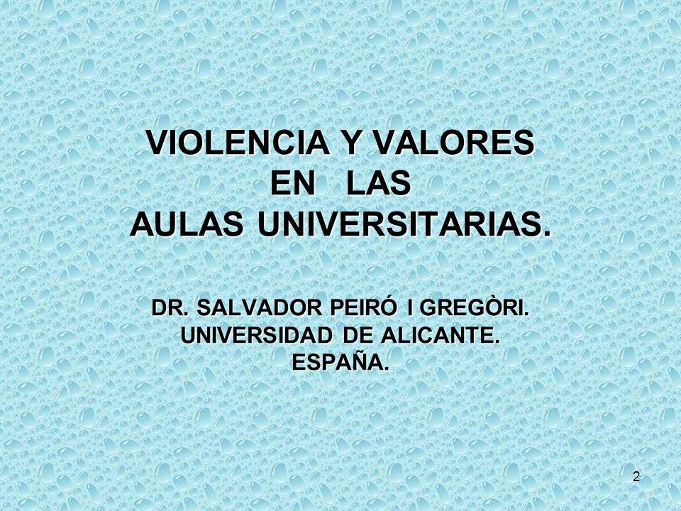 VIOLENCIA Y VALORES EN LAS AULAS UNIVERSITARIAS. DR