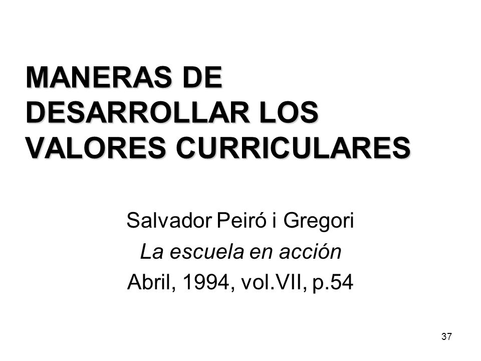 MANERAS DE DESARROLLAR LOS VALORES CURRICULARES