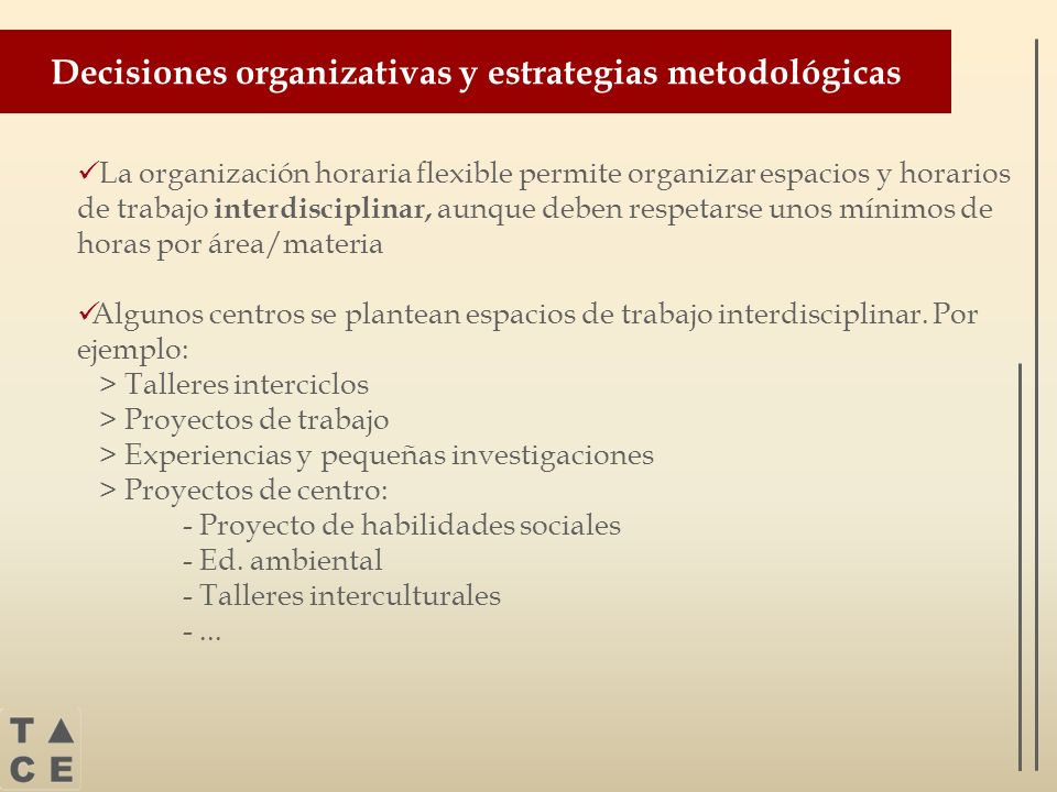 Decisiones organizativas y estrategias metodológicas