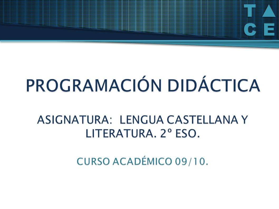 PROGRAMACIÓN DIDÁCTICA ASIGNATURA: LENGUA CASTELLANA Y LITERATURA