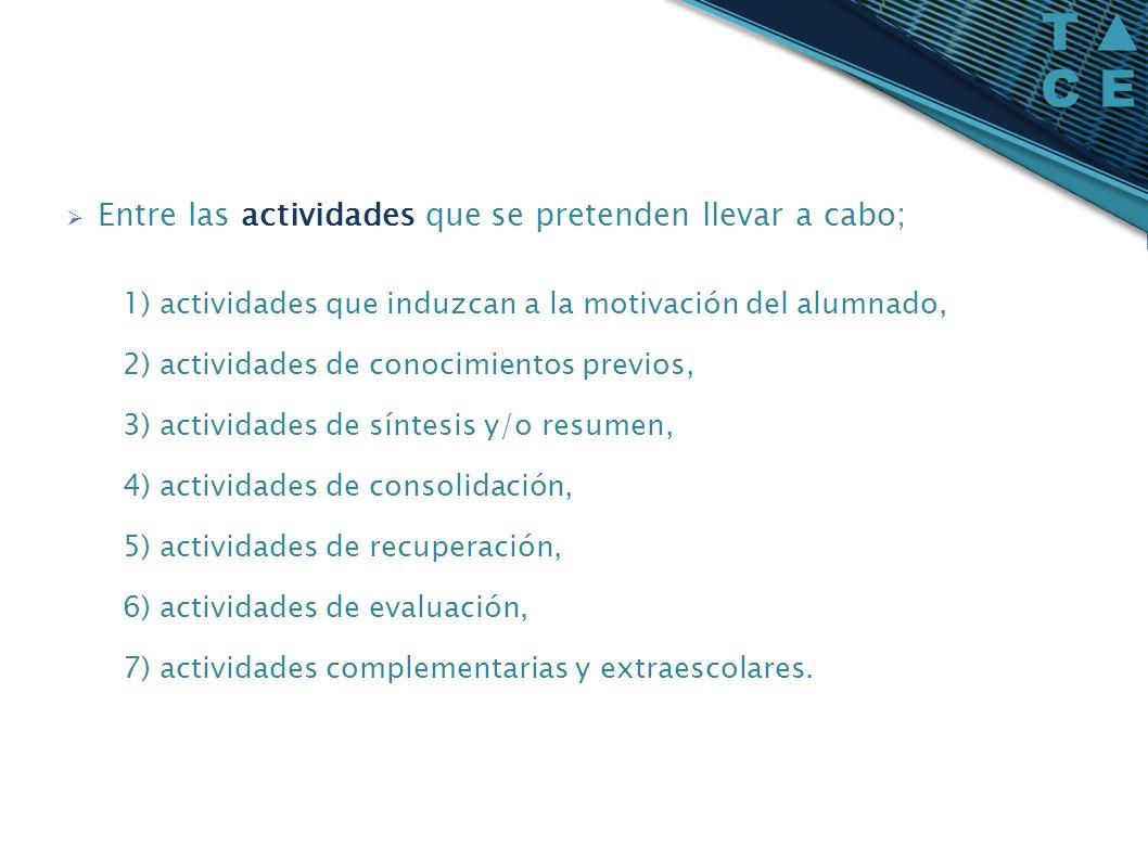 Entre las actividades que se pretenden llevar a cabo;