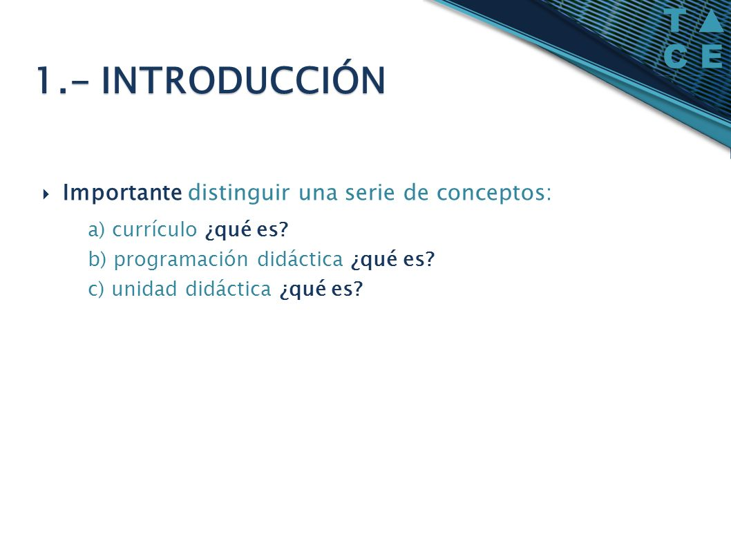 1.- INTRODUCCIÓN Importante distinguir una serie de conceptos: