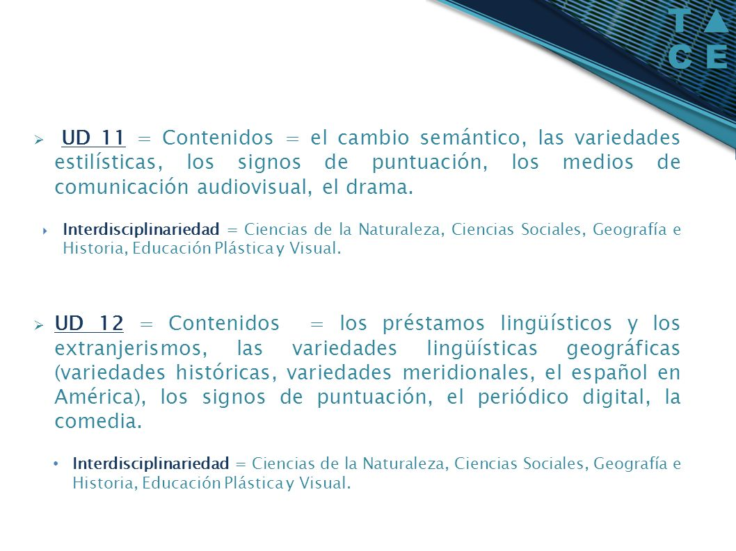 UD 11 = Contenidos = el cambio semántico, las variedades estilísticas, los signos de puntuación, los medios de comunicación audiovisual, el drama.
