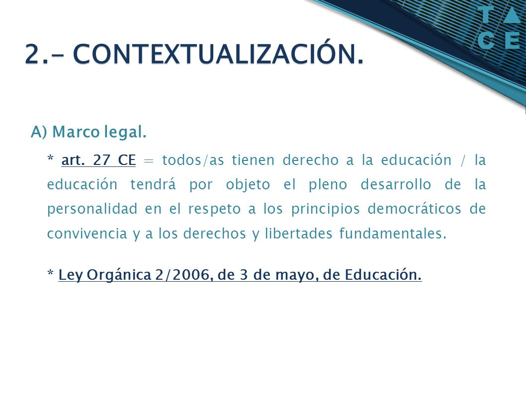 2.- CONTEXTUALIZACIÓN. A) Marco legal.