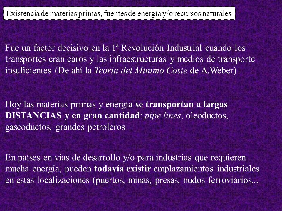 Existencia de materias primas, fuentes de energía y/o recursos naturales