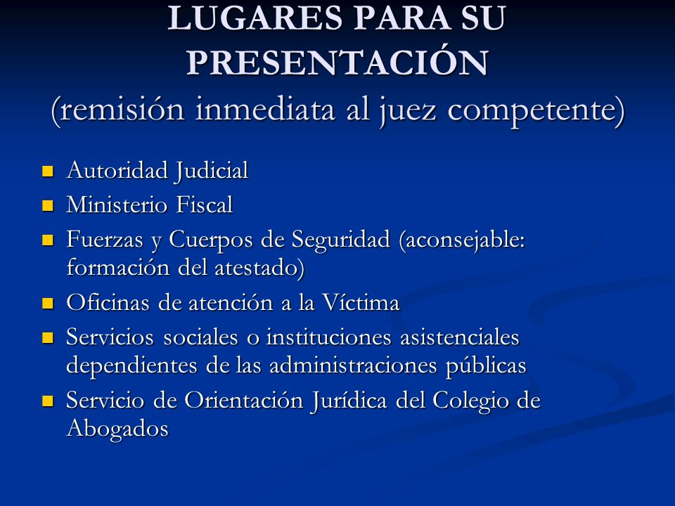 LUGARES PARA SU PRESENTACIÓN (remisión inmediata al juez competente)