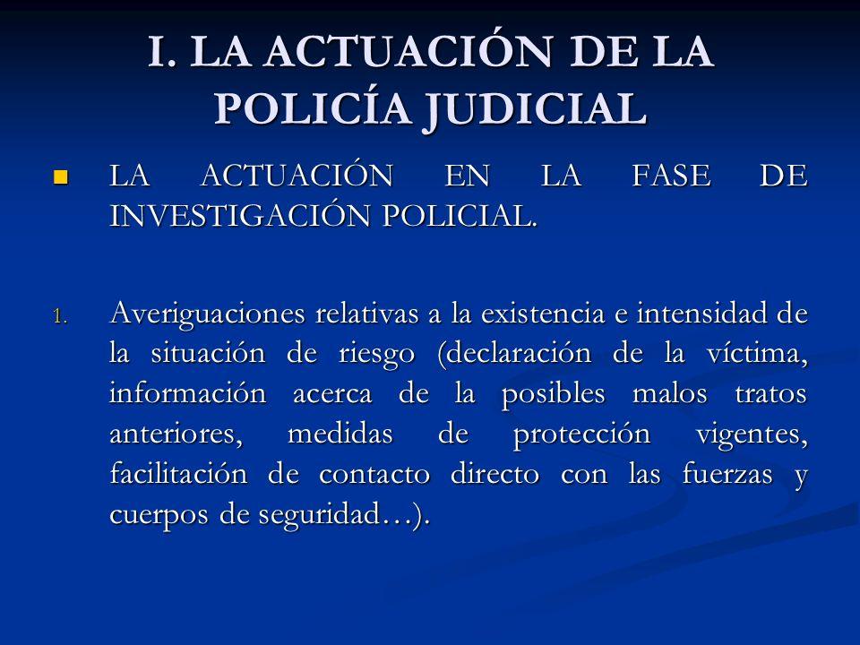 I. LA ACTUACIÓN DE LA POLICÍA JUDICIAL