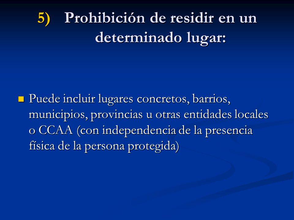 Prohibición de residir en un determinado lugar:
