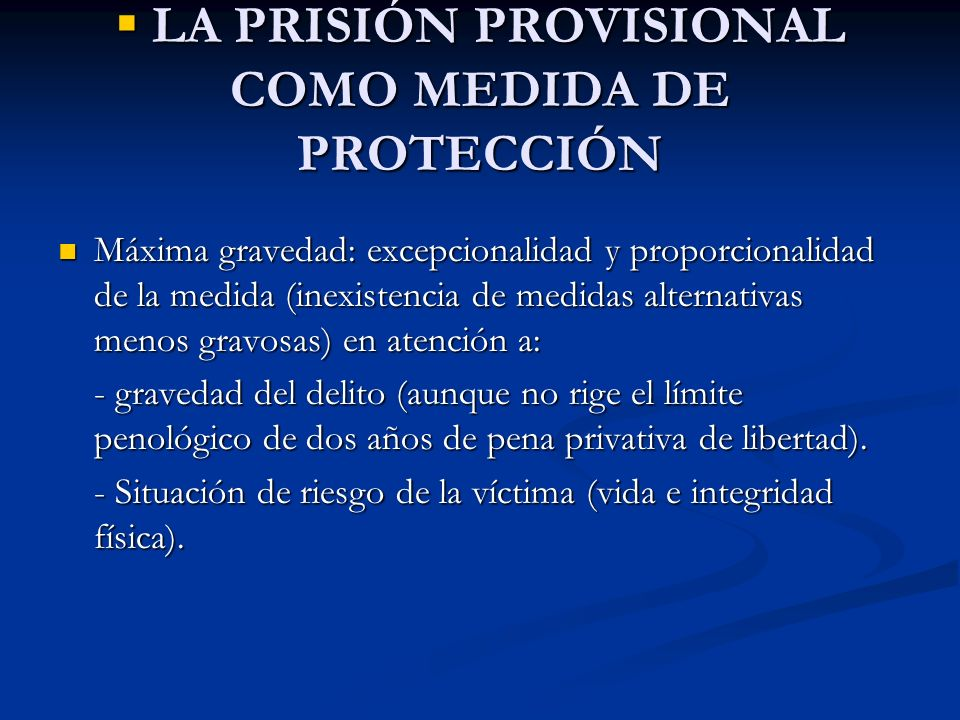 LA PRISIÓN PROVISIONAL COMO MEDIDA DE PROTECCIÓN