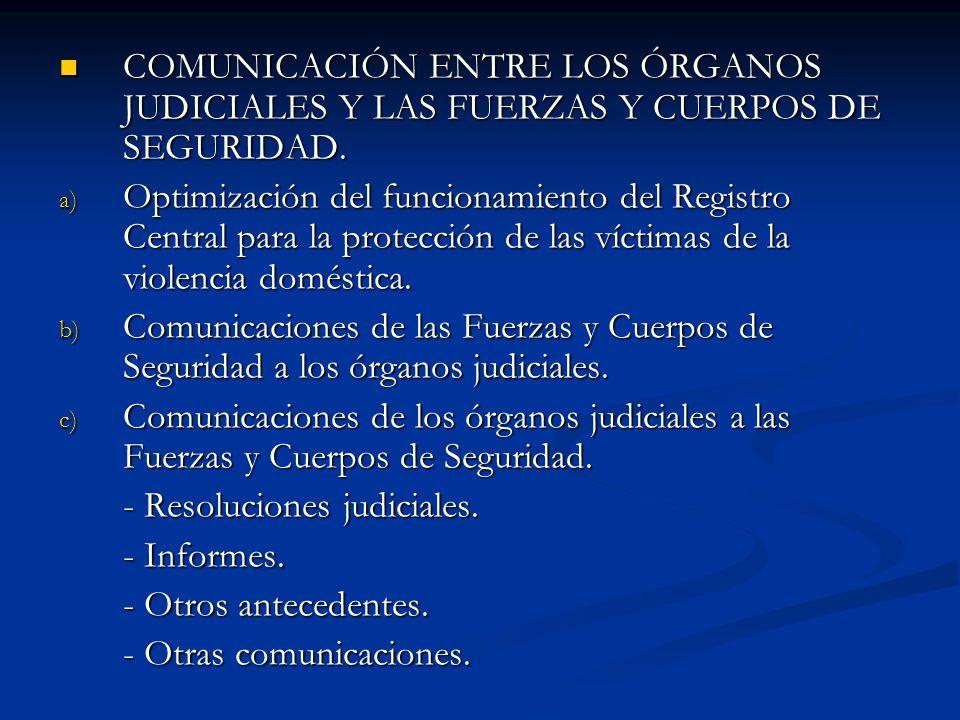 COMUNICACIÓN ENTRE LOS ÓRGANOS JUDICIALES Y LAS FUERZAS Y CUERPOS DE SEGURIDAD.