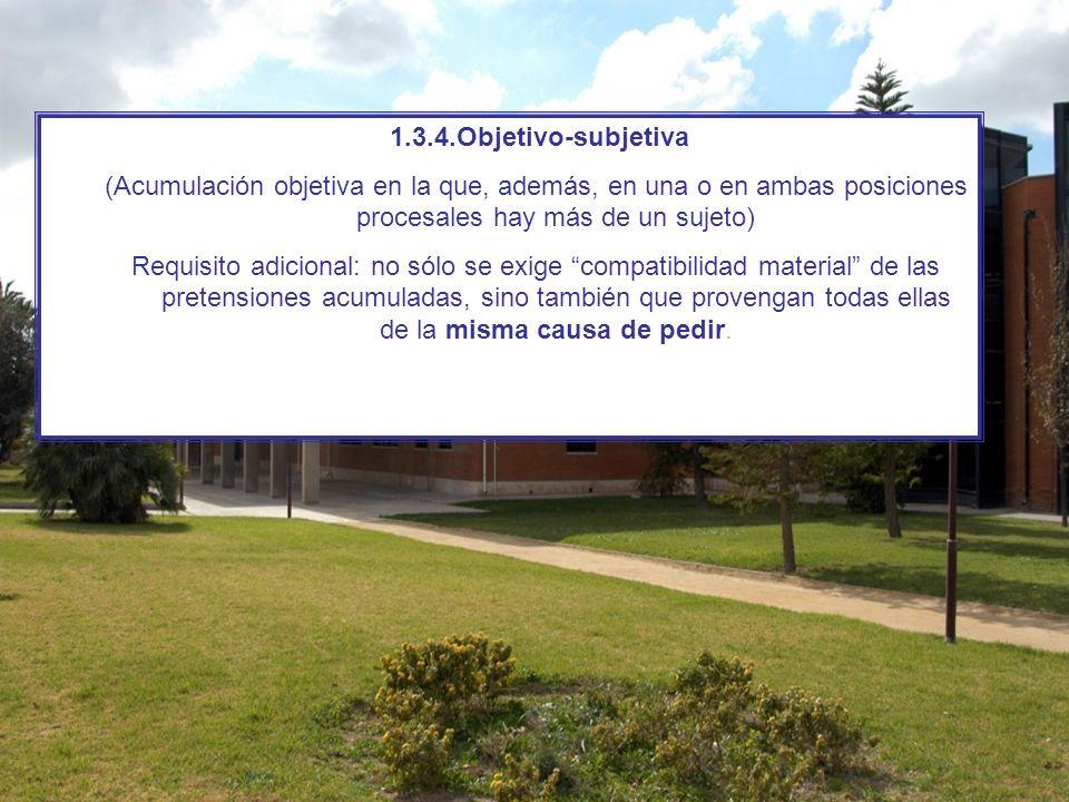 1.3.4.Objetivo-subjetiva (Acumulación objetiva en la que, además, en una o en ambas posiciones procesales hay más de un sujeto)