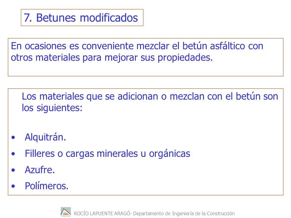 7. Betunes modificados En ocasiones es conveniente mezclar el betún asfáltico con otros materiales para mejorar sus propiedades.