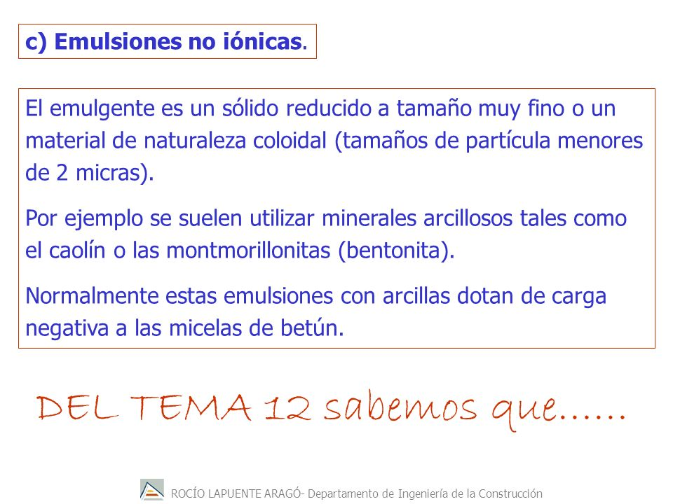 DEL TEMA 12 sabemos que…… c) Emulsiones no iónicas.