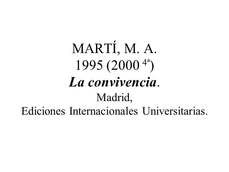 MARTÍ, M. A. 1995 (2000 4ª) La convivencia
