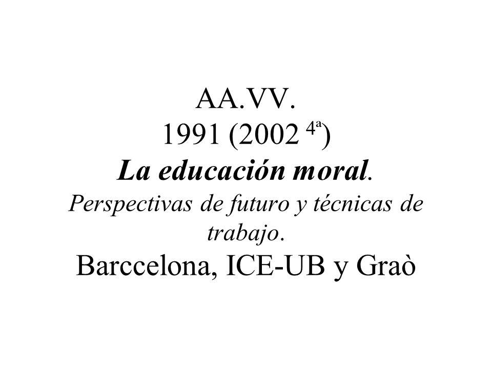 AA. VV. 1991 (2002 4ª) La educación moral
