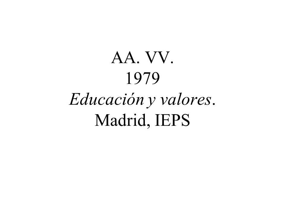 AA. VV. 1979 Educación y valores. Madrid, IEPS