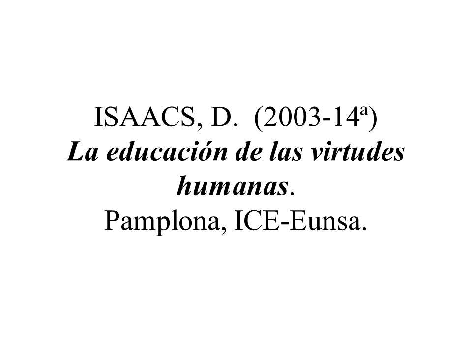 ISAACS, D. (2003-14ª) La educación de las virtudes humanas