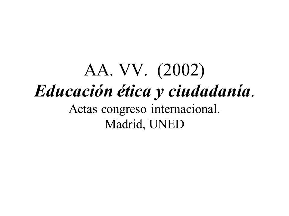 AA. VV. (2002) Educación ética y ciudadanía