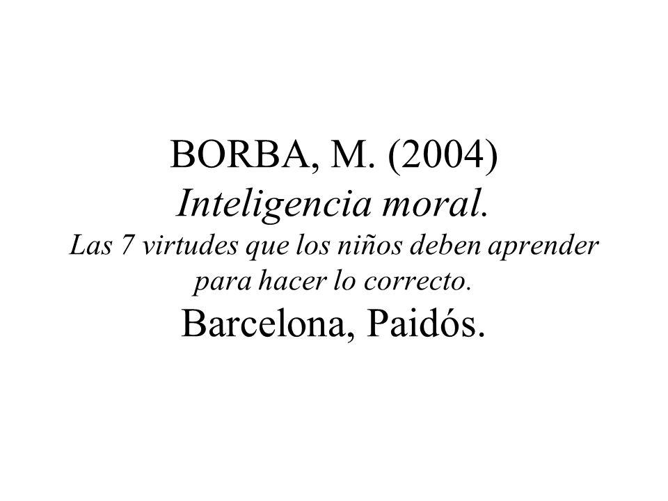 BORBA, M. (2004) Inteligencia moral