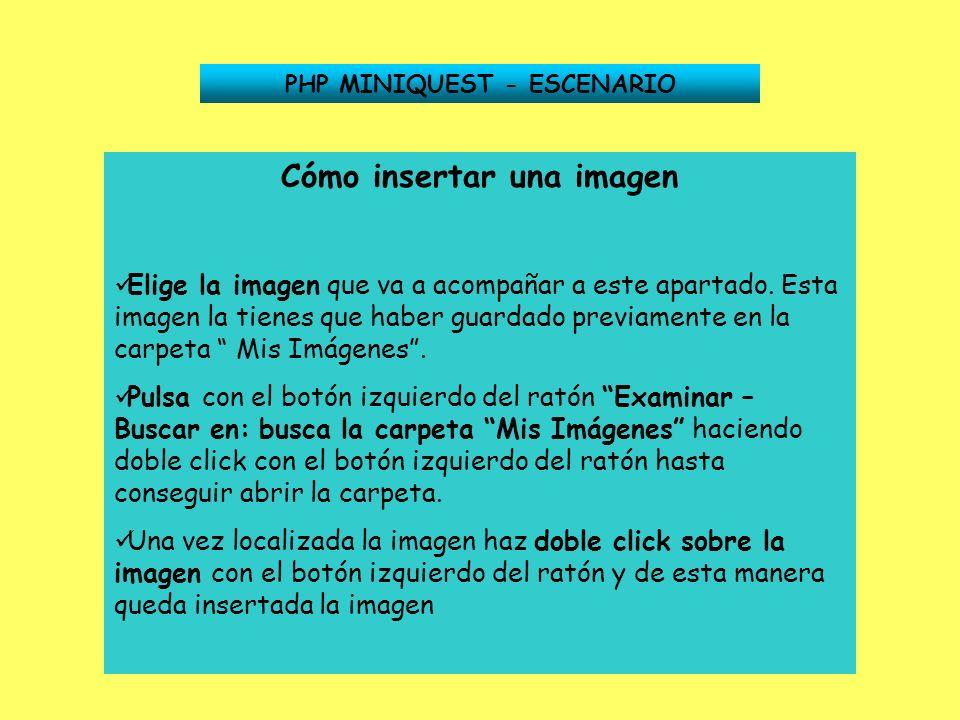 PHP MINIQUEST - ESCENARIO Cómo insertar una imagen