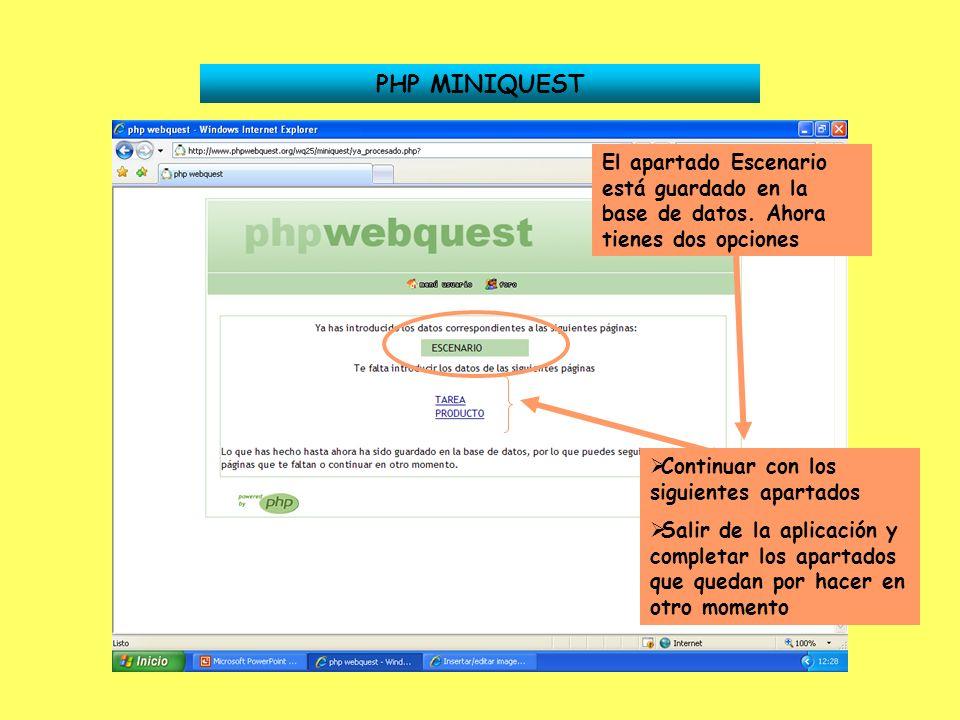 PHP MINIQUEST El apartado Escenario está guardado en la base de datos. Ahora tienes dos opciones. Continuar con los siguientes apartados.