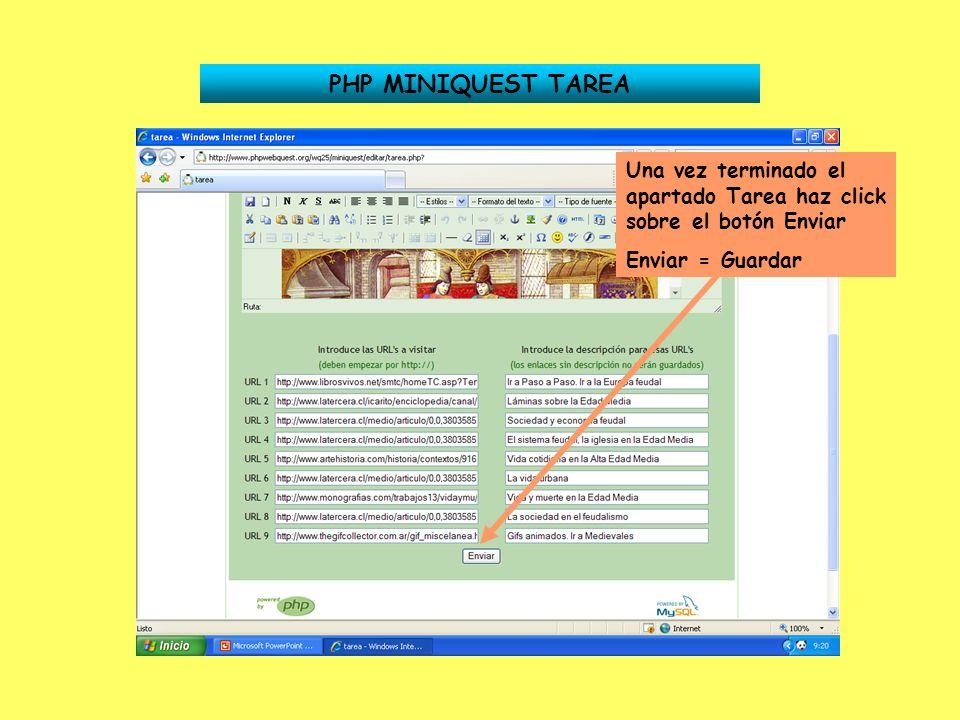 PHP MINIQUEST TAREA Una vez terminado el apartado Tarea haz click sobre el botón Enviar.