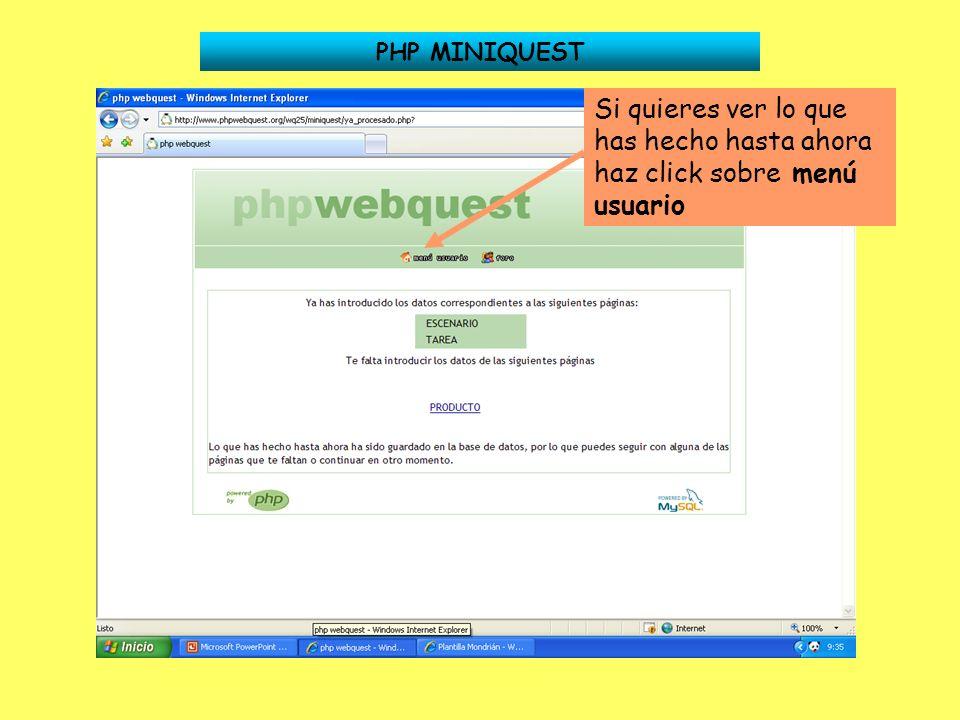 PHP MINIQUEST Si quieres ver lo que has hecho hasta ahora haz click sobre menú usuario
