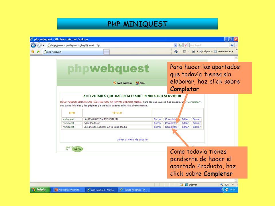 PHP MINIQUEST Para hacer los apartados que todavía tienes sin elaborar, haz click sobre Completar.