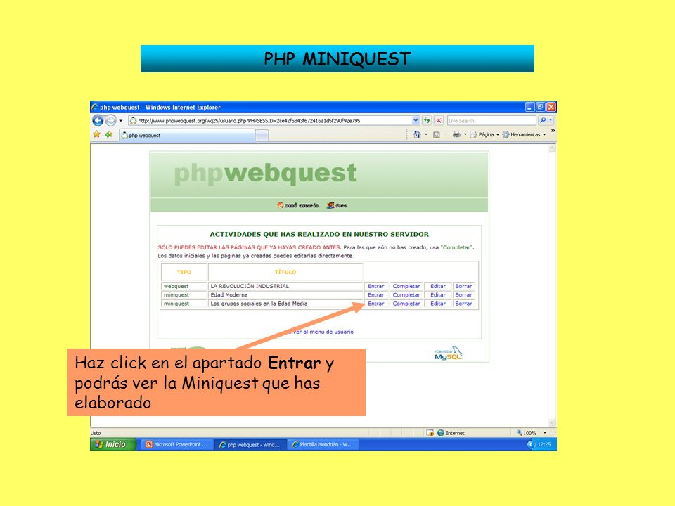 PHP MINIQUEST Haz click en el apartado Entrar y podrás ver la Miniquest que has elaborado