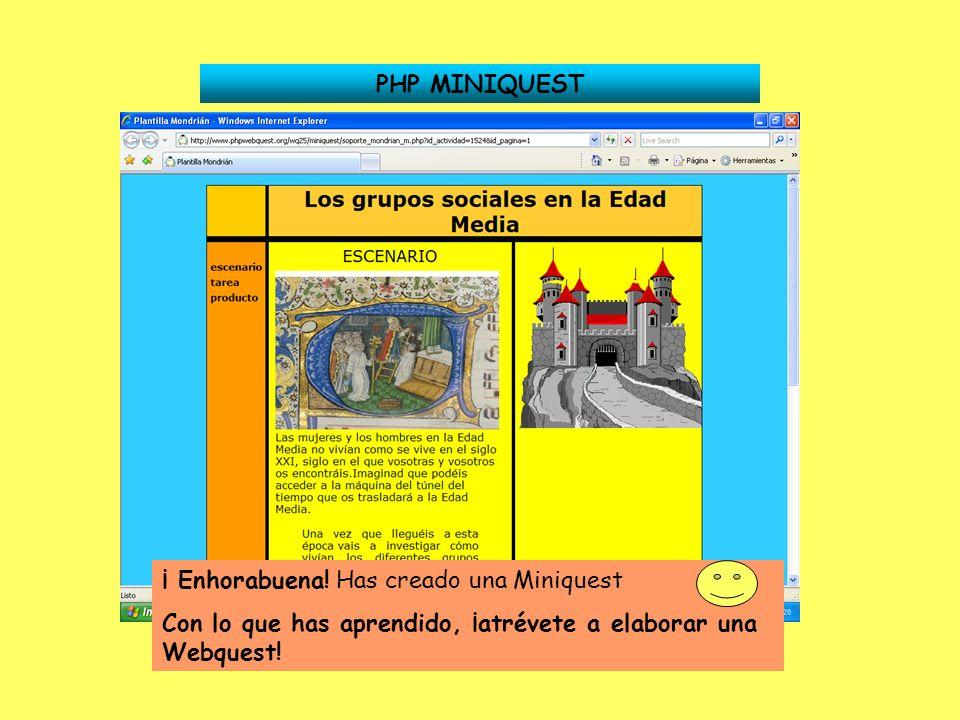 PHP MINIQUEST ¡ Enhorabuena. Has creado una Miniquest.