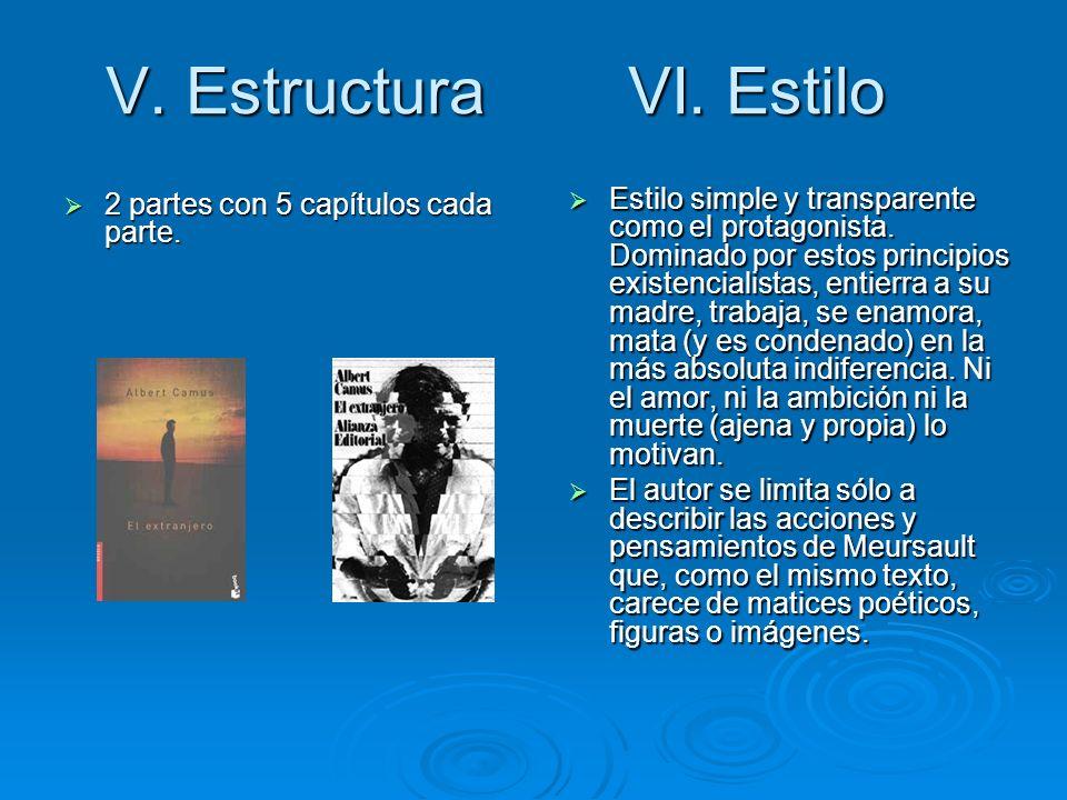 V. Estructura VI. Estilo 2 partes con 5 capítulos cada parte.