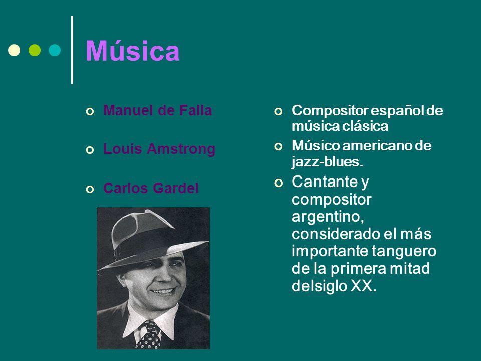 Música Manuel de Falla. Louis Amstrong. Carlos Gardel. Compositor español de música clásica. Músico americano de jazz-blues.